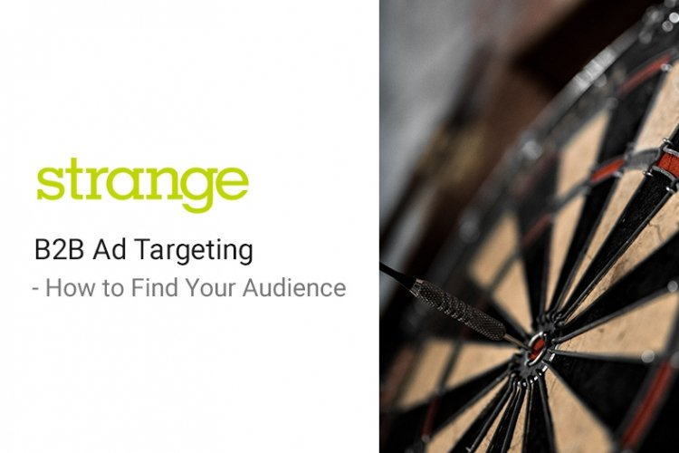 B2B Ad Targeting - How to Find Your Audience