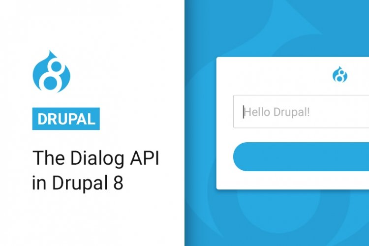 The Dialog API in Drupal 8