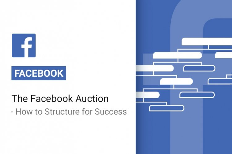 The Facebook Auction - How to Structure for Success