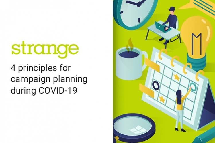 Four principles for campaign planning during COVID-19