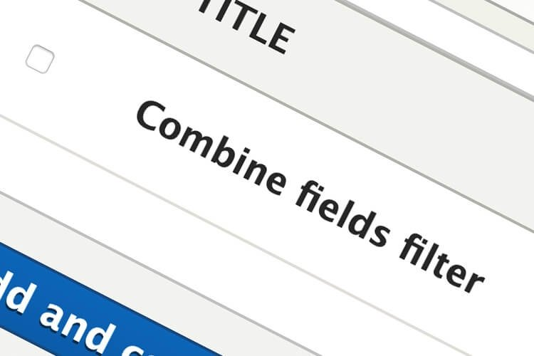 The Combine fields filter in Drupal Views